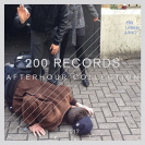Various Artists - 200 Records Afterhour Collection