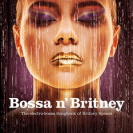 Various Artists - Bossa N'Britney