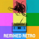 Various Artists - Remixed Retro